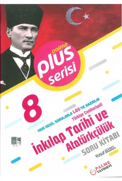 Palme Yayıncılık 8. Sınıf Plus Serisi İnkılap Tarihi Ve Atatürkçülük Soru Kitabı - Yusuf Güzel