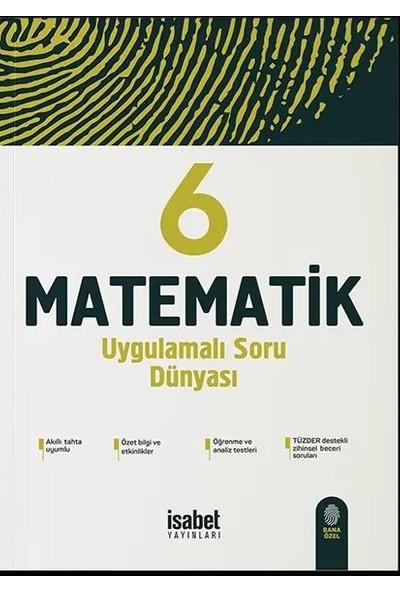 İsabet Yayınları 6. Sınıf Matematik Uygulamalı Soru Dünyası