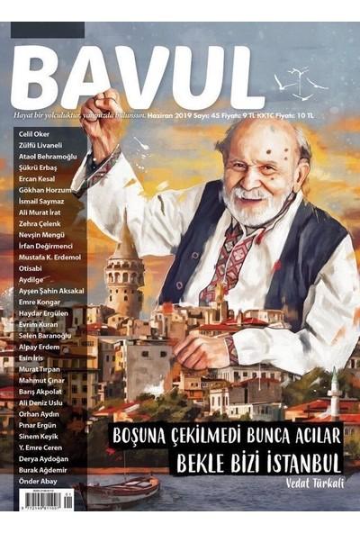 Bavul Dergi Sayı : 45 Haziran 2019
