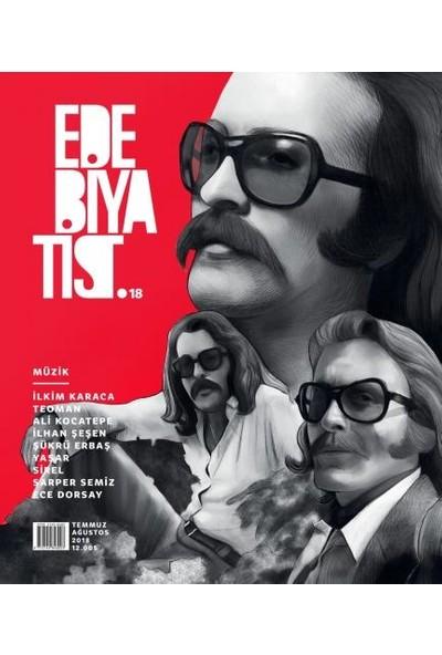 Edebiyatist Dergisi 18 Temmuz - Ağustos 2018