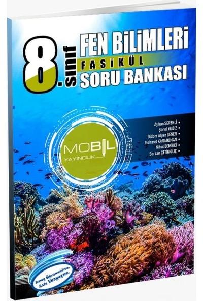 Mobil Yayıncılık 8. Sınıf Fen Bilimleri Fasikül Soru Bankası