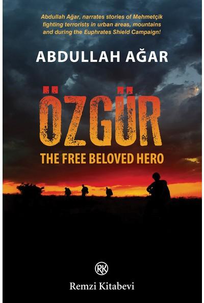 Özgür: The Free Beloved Hero - Abdullah Ağar