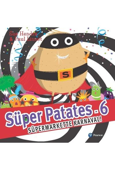 "Süper Patates - 6 Süper Markette Karnaval"" (3+ Yaş Hikaye Kitabı) - Sue Hendra"
