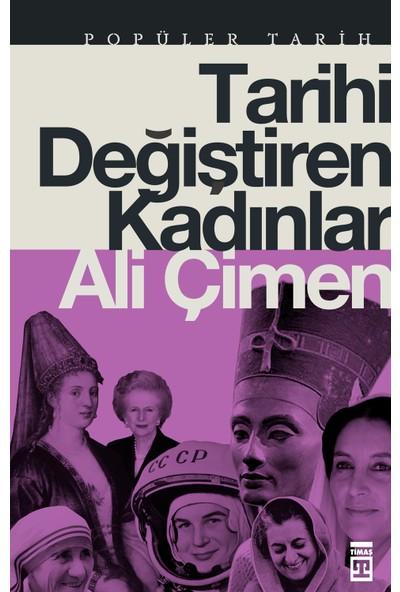 Tarihi Değiştiren Kadınlar - Ali Çimen