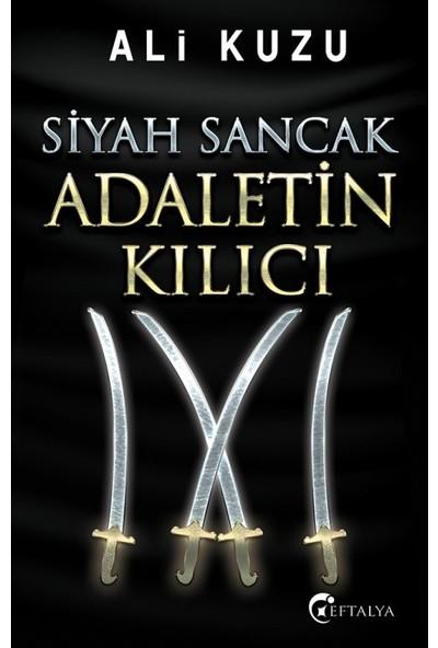 Siyah Sancak Adaletin Kılıcı - Ali Kuzu