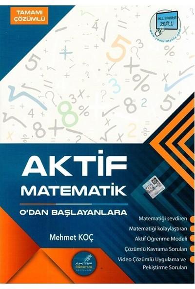 Aktif Öğrenme Yayınları Aktif Matematik 0 Dan Başlayanlara - Mehmet Koç