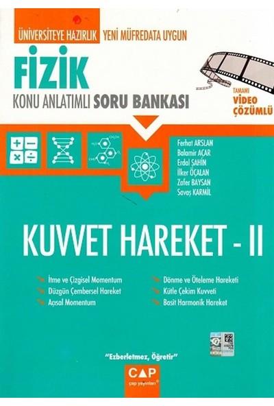 Çap Yayınları Fizik Kuvvet Hareket 2 Konu Anlatımlı Soru Bankası - Balamir Açar