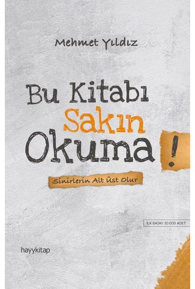 Bu Kitabı Sakın Okuma! - Mehmet Yıldız