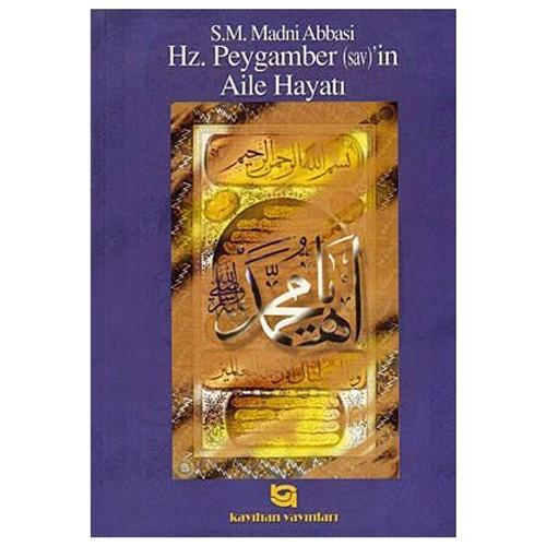 Hz. Peygamber (Sav)'İn Aile Hayatı-Madni Abbasi