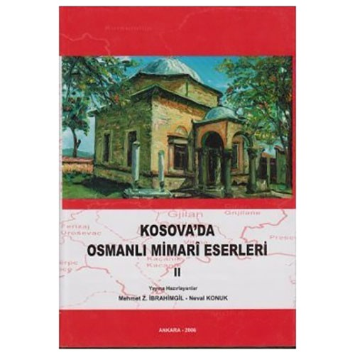 Kosova'Da Osmanlı Mimari Eserleri 2-Kolektif