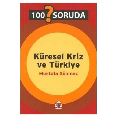 100 Soruda Küresel Kriz Ve Türkiye-Mustafa Sönmez