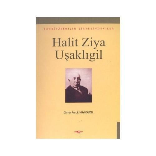 Halit Ziya Uşaklıgil Edebiyatımızın Zirvesindekiler-Ömer Faruk Huyugüzel