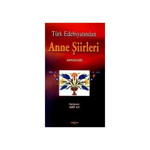 Türk Edebiyatından Anne Şiirleri-Arif Ay