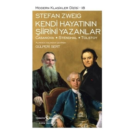Kendi Hayatının Şiirini Yazanlar (Ciltsiz)-Stefan Zweig