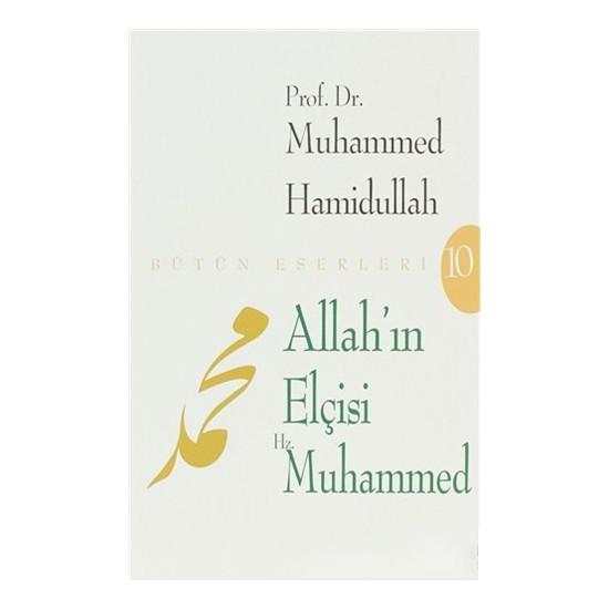 Allah''ın Elçisi Hz. Muhammed - Muhammed Hamidullah