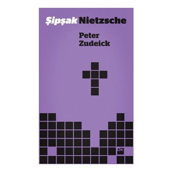 Şipşak Nietzsche - Peter Zudeick