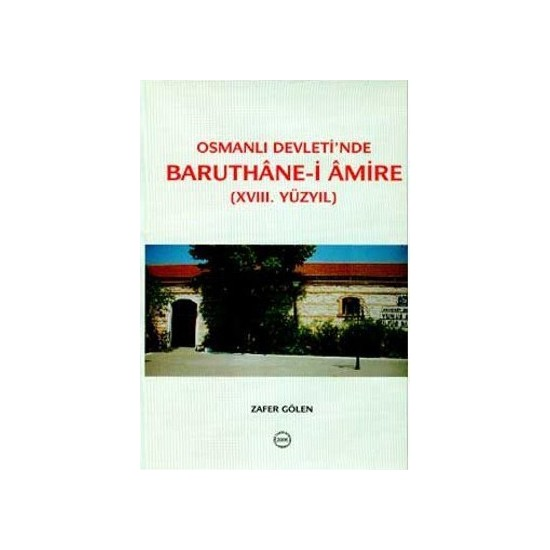 Osmanlı Devleti'Nde Baruthane-İ Amire-Zafer Gölen
