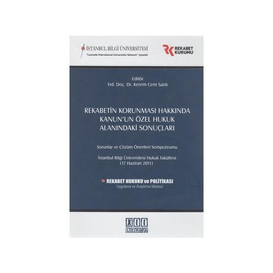 Rekabetin Korunması Hakkında Kanun'Un Özel Hukuk Alanındaki Sonuçları-Derleme