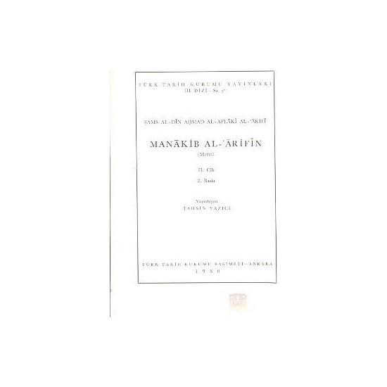 Manakib Al-Arifin (Metin) 2. Cilt - Şams Al-Din Ahmed Al-Aflaki Al-Arifi