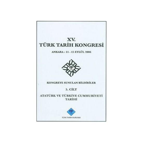 15. Türk Tarih Kongresi - 5. Cilt-Kolektif