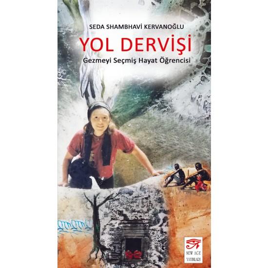 Yol Dervişi - Gezmeyi Seçmiş Hayat Öğrencisi - Seda Shambhavi Kervanoğlu