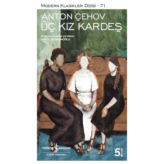 Üç Kız Kardeş - Anton Pavloviç Çehov