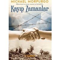 Kayıp Zamanlar - (Masumiyet Ve Sevgi, Cesaret Ve Korkaklık)-Michael Morpurgo