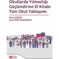 Kullarda Yılmazlığı Güçlendirme El Kitabı Tüm Okul Yaklaşımı - Didem Aydoğan