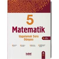 İsabet Yayıncılık 5. Sınıf Matematik Uygulamalı Soru Dünyası