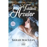Tehlikeli Arzular - Sarah Maclean
