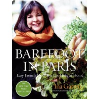 Barefoot İn Paris: Easy French Food You Can Make At Home - Ina Garten