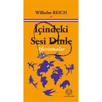 İçindeki Sesi Dinle -Wilhelm Reich