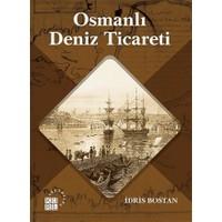 Osmanlı Deniz Ticareti - İdris Bostan