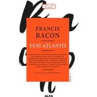Yeni Atlantis - Latinceden Çeviren Çiğdem Dürüşken - Francis Bacon