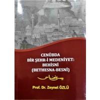 Cenubda Bir Şehr-i Medeniyet: Behisni (Bethesna-Besni)