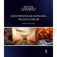 Gaziantep Livasları Kastelleri ve Yeraltı Su Yapıları