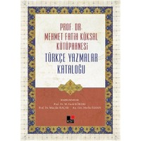 Prof. Dr. Mehmet Fatih Köksal Kütüphanesi Türkçe Yazmalar Kataloğu