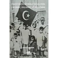 Pakistan'ın Bedbaht Nesillerini Okumak, Anlamak ve Anlatmak