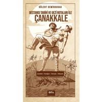 Destansı Tarihi ve Gezi Rotaları ile Çanakkale