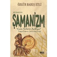 Bilinmeyen Şamanizm - Özgür Barış Etli