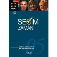 Seçim Zamanı - Siyasal Kampanyalar Avrupa Yıllığı 2005