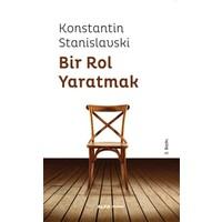 Bir Rol Yaratmak-Konstantin Stanislavski