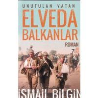Elveda Balkanlar - İsmail Bilgin