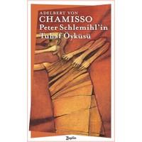 Peter Schlemihl'İn Tuhaf Öyküsü - Adelbert Von Chamisso