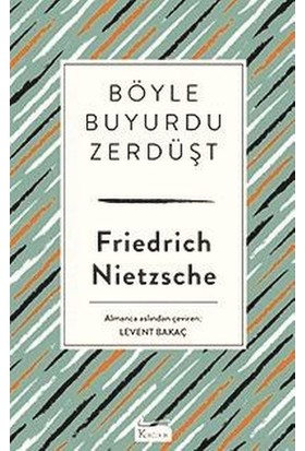 Böyle Buyurdu Zerdüşt - Friedrich Nietzcsche