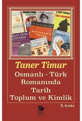 Osmanlı - Türk Romanında Tarih Toplum Ve Kimlik