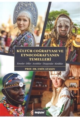 Kültür Coğrafyası Ve Etnocoğrafyanın Temelleri - Emin Atasoy