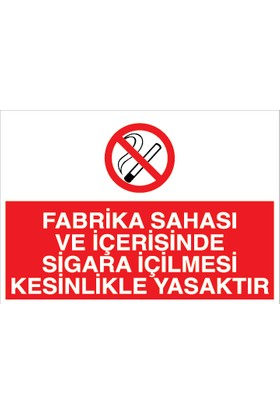 Canis Etiket Fabrika Sahası ve Içerisinde Sigara Içilmesi Kesinlikle Yasaktır Pvc - Leksan