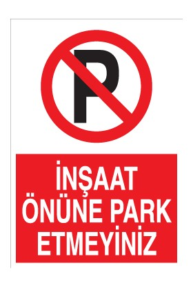 Canis Etiket Inşaat Önüne Park Etmeyiniz Pvc - Leksan