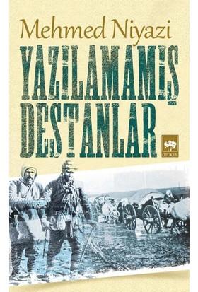 Yazılamamış Destanlar-Mehmed Niyazi